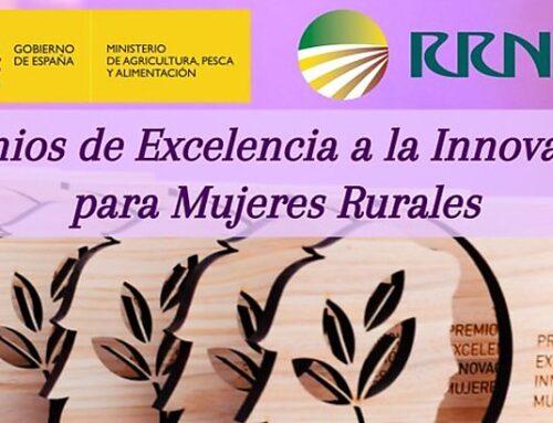MUNDO RURAL – Convocados los Premios de Excelencia a la Innovación para Mujeres Rurales